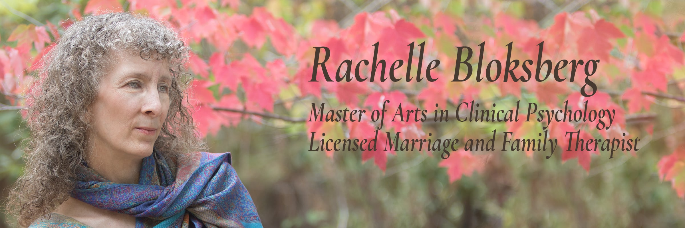 Rachelle Bloksberg, Master of Arts in Clinical Psychology, Licensed Marriage and Family Therapist